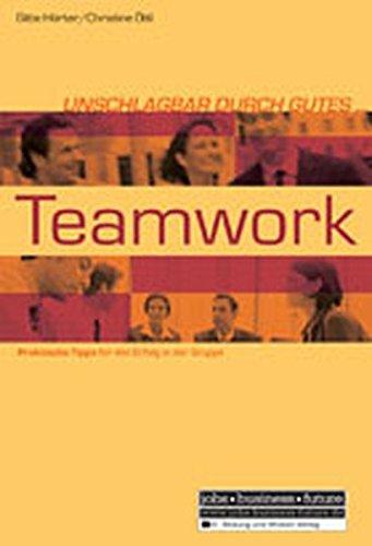 9783821476230: Unschlagbar durch gutes Teamwork: Praktische Tipps für den Erfolg der Gruppe