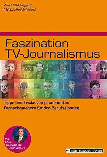 Faszination TV-Journalismus: Tipps und Tricks von prominenten