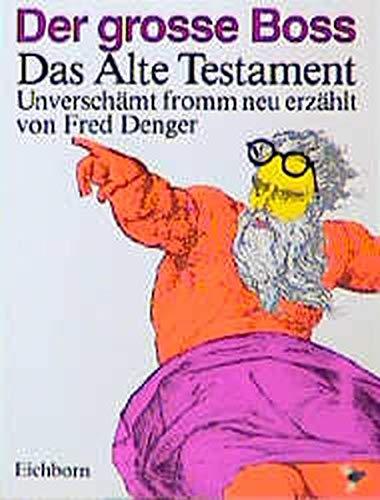 9783821801001: Der große Boss. Das Alte Testament. Unverschämt fromm neu erzählt.