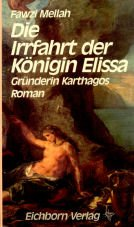 9783821801872: Die Irrfahrt der Königin Elissa. Gründerin Kathargos. Roman