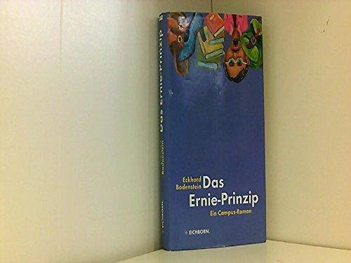 Das Ernie-Prinzip. Ein Campus-Roman: Bodenstein, Eckard: