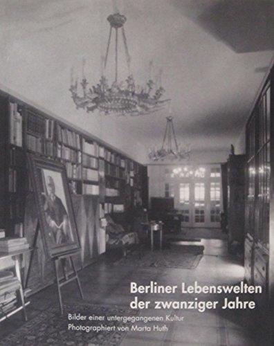 9783821806440: Berliner Lebenswelten der zwanziger Jahre. Bilder einer untergegangenen Kultur