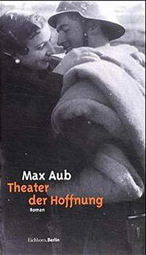 Das magische Labyrinth 2. Theater der Hoffnung: Max Aub