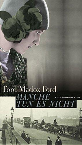Manche tun es nicht. (Dt. von Joachim Utz): Ford, Ford Madox