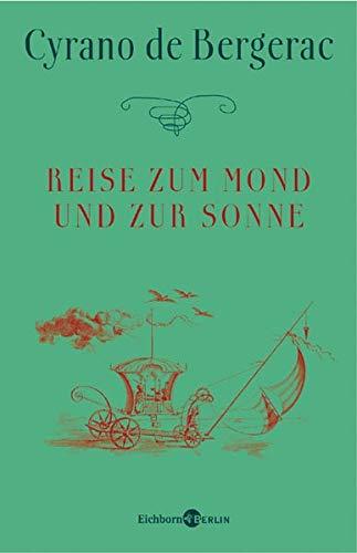 Reise zum Mond und zur Sonne (9783821807324) by Cyrano de Bergerac