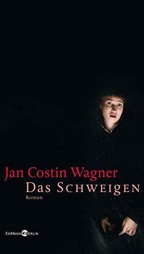 Das Schweigen Roman. Gesamttitel: Eichborn Berlin: Jan Costin Wagner