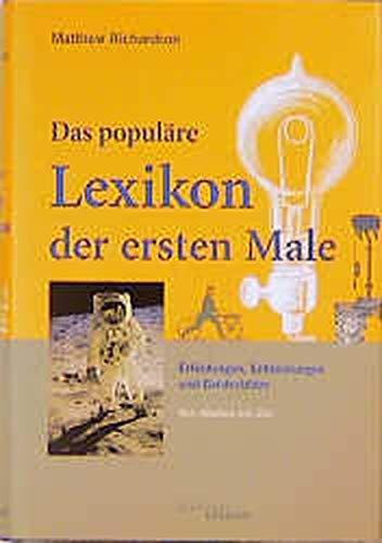9783821808116: Das populäre Lexikon der Ersten Male.