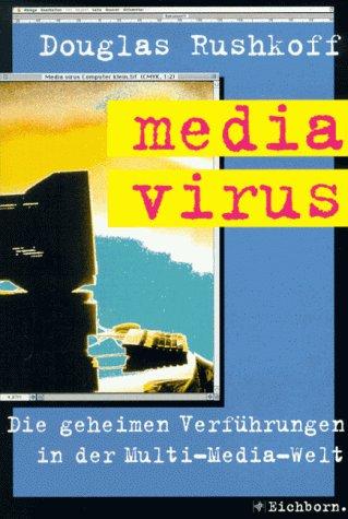 9783821809793: media virus. Die geheimen Verführungen in der Multi-Media-Welt