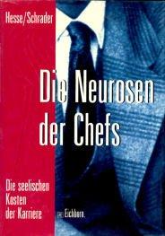 9783821809854: Die Neurosen Der Chefs: Die Seelischen Kosten Der Karriere