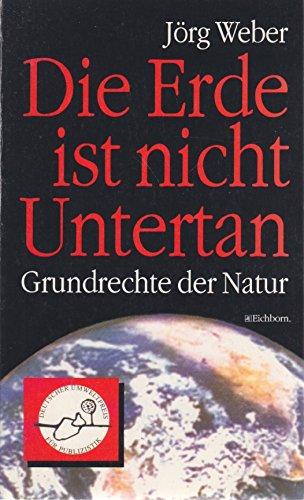 9783821811536: Die Erde ist nicht Untertan: Grundrechte der Natur (German Edition)