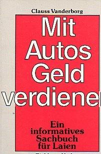 9783821812366: Mit Autos Geld verdienen. Ein informatives Sachbuch f�r Laien