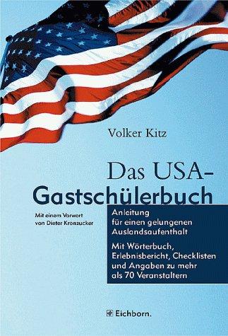 9783821812380: Das USA-Gastschülerbuch. Anleitung für einen gelungenen Auslandsaufenthalt. Mit Wörterbuch, Erlebnisbericht, Checklisten u. Angaben zu mehr als 70 Veranstaltern