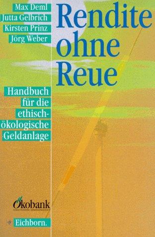 9783821813837: Rendite ohne Reue. Handbuch für die ethisch-ökologische Geldanlage.