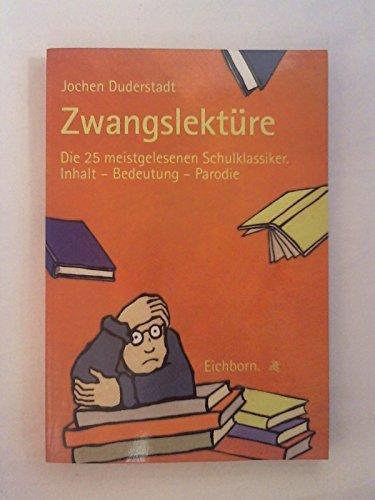 9783821813868: Zwangslektüre. Die 25 meistgelesenen Schulklassiker. Inhalt - Bedeutung - Parodie