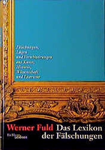 9783821814445: Das Lexikon der F�lschungen: F�lschungen, L�gen und Verschw�rungen aus Kunst, Historie, Wissenschaft und Literatur