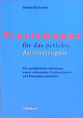 9783821815756: Praxismappe für das perfekte Arbeitszeugnis: Mit ausführlicher Anleitung sowie zahlreichen Textbausteinen und Formulierungshilfen