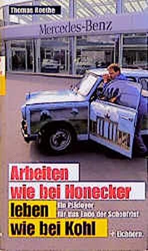 9783821816098: Arbeiten wie bei Honecker, leben wie bei Kohl