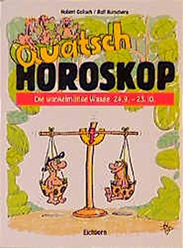 Quatsch Horoskop. Die wnkelmütige Waage 24.09. -: Golluch, Norbert /