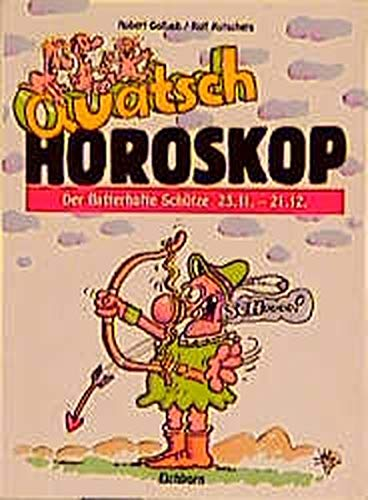 Quatsch Horoskop: Der flatterhafte Schütze: Golluch / Kutschera: