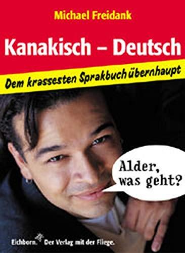 9783821820637: Kanakisch - Deutsch: Dem krassesten Sprakbuch übernhaupt