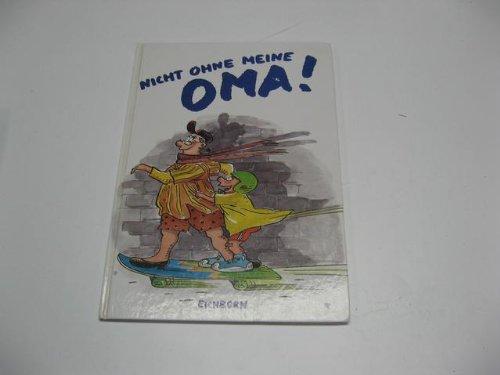 9783821820897: Nicht ohne meine Oma!. Das Buch zum Enkel für die jugendliche Grossmutter