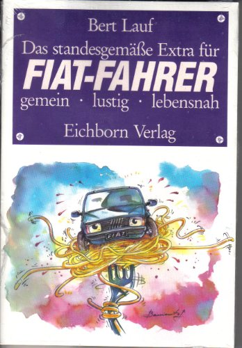 9783821821801: Das standesgemäße Extra für FIAT- Fahrer. Gemein, lustig, lebensnah.