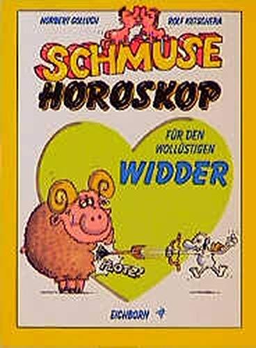 Schmuse-Horoskop für den wollüstigen Widder. 21. März: Golluch, Norbert ;