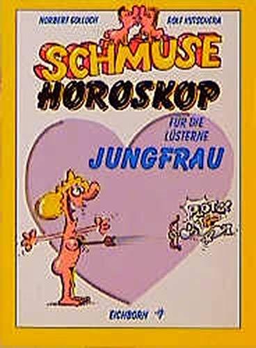 Schmuse-Horoskop für die lüsterne Jungfrau: Golluch, Norbert/ Rolf