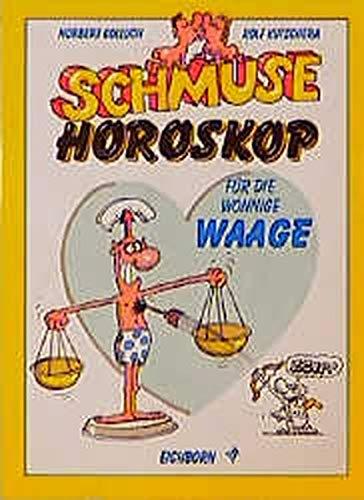 Schmuse-Horoskop für die wonnige Waage : 24.: Kutschera, Rolf: