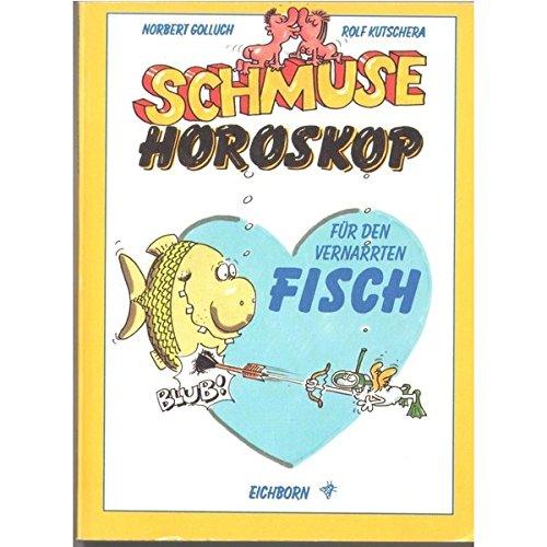 9783821823416: Schmuse-Horoskop für den vernarrten Fisch