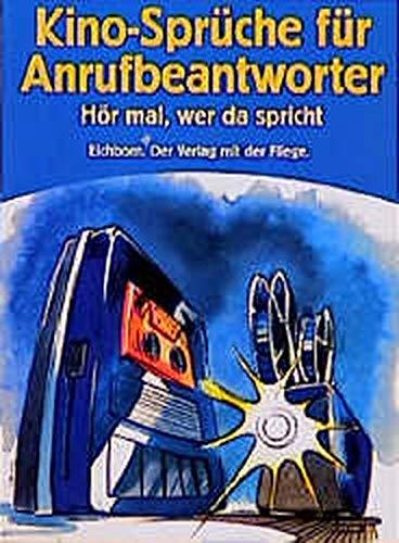 9783821823959: Kino-Sprüche für Anrufbeantworter : hör mal, wer da spricht!.