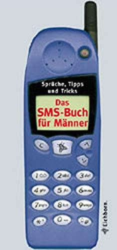 9783821824666: Das SMS- Buch für Männer. Sprüche, Tipps und Tricks.