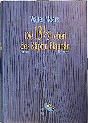 9783821829692: Die 13 1/2 Leben des Käpt'n Blaubär: Die halben Lebenserinnerungen eines Seebären : mit zahlreichen Illustrationen und unter Benutzung des ... Prof. Dr. Abdul Nachtigaller (German Edition)