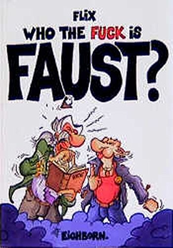 9783821830766: Who the fuck is Faust?: Comic-Tragödie in 7 Tagen