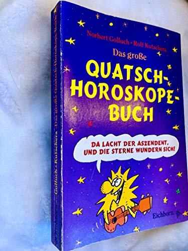 9783821833149: Das grosse Buch der Quatsch-Horoskope. Da lacht der Aszendent, und die Sterne wundern sich