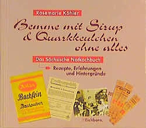 9783821835617: Bemme mit Sirup und Quarkkeulchen ohne alles: Das sächsische Notkochbuch