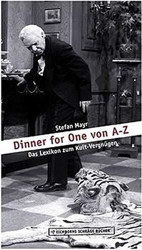 9783821836102: Dinner for One von A-Z: Das Lexikon zum Kult-Vergnügen