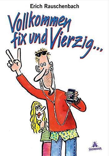 9783821836775: Vollkommen Fix und Vierzig: Cartoons