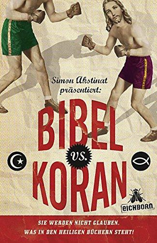 9783821836799: Bibel vs. Koran: Sie werden nicht glauben, was in den heiligen Büchern steht!