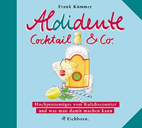 9783821837154: Aldidente Cocktail und Co.