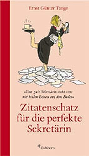 Zitatenschatz für die perfekte Sekretärin. Geh in: Tange, Ernst Günther