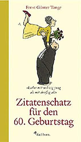 Zitatenschatz für den 60. Geburtstag.: Tange, Ernst Günter