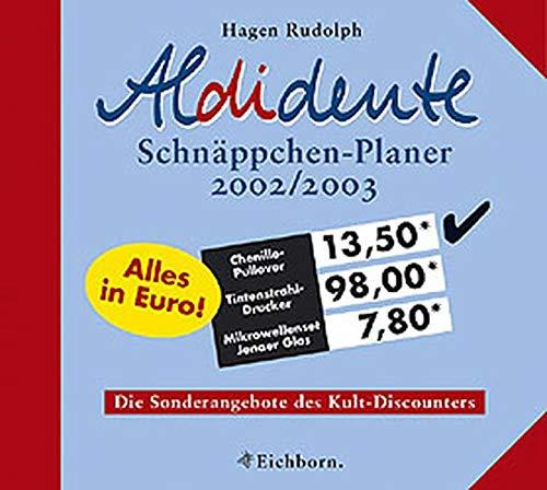 9783821837444: Aldidente Schnäppchen- Planer 2002/2003. Die Sonderangebote des Kult- Discounters