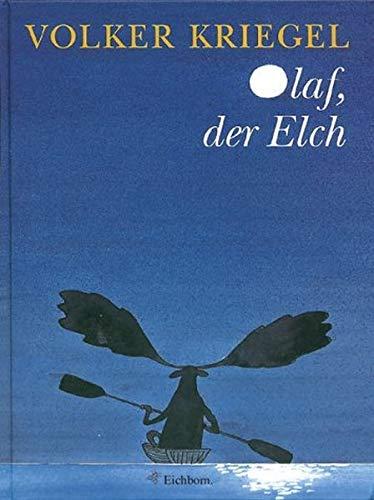 9783821837499: Olaf, der Elch. Eine Weihnachtsgeschichte;