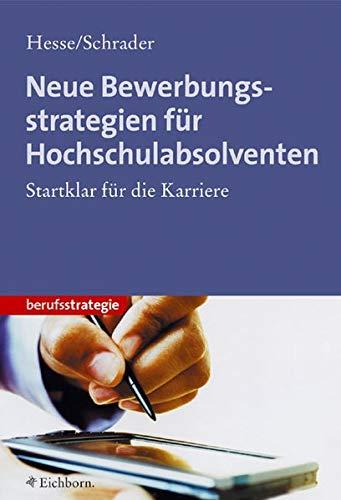 9783821838083: Neue Bewerbungsstrategien für Hochschulabsolventen. Startklar für die Karriere.