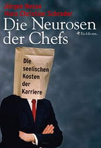 9783821838236: Die Neurosen der Chefs: Die seelischen Kosten der Karriere