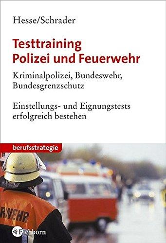 9783821838991: Testtraining Polizei und Feuerwehr. Kriminalpolizei, Bundeswehr, Bundespolizei. Einstellungs- und Eignungstests erfolgreich bestehen.