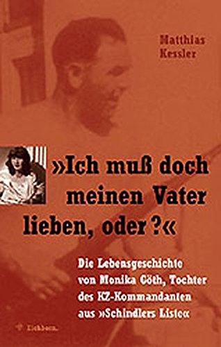 9783821839141: Ich muß doch meinen Vater lieben, oder? Die Lebensgeschichte von Monika Göth, Tochter des KZ-Kommandanten aus Schindlers Liste