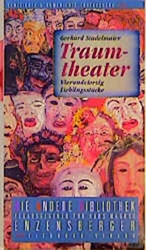 Traumtheater. Vierundvierzig Lieblingsstücke.: Stadelmaier, Gerhard