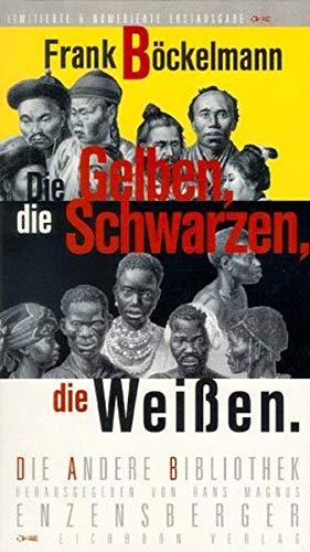 9783821841595: Die Gelben, die Schwarzen, die Weißen (Die Andere Bibliothek, #159)